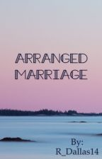 Arranged Marriage  by R_Dallas14
