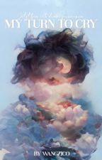 My turn to cry » taoris [FF] by wangzico