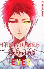 Akashi Seijuurou : The Stories Behind His Eyes by akashi_ryuuki