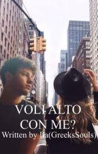 Voli alto con me? by GreeksSouls