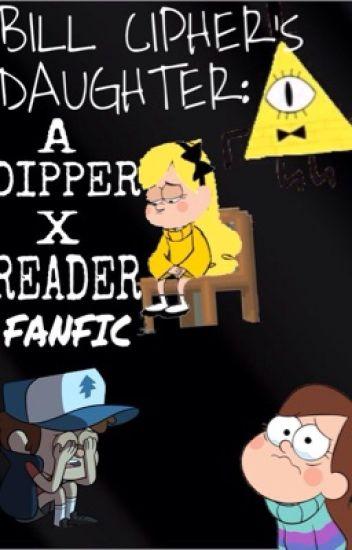 Bill Cipher's daughter: A Dipper X Reader Fanfic