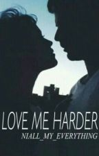 Love Me Harder→[N.H] by harrysistiible
