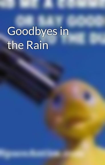 Goodbyes in the Rain by Paranormalover