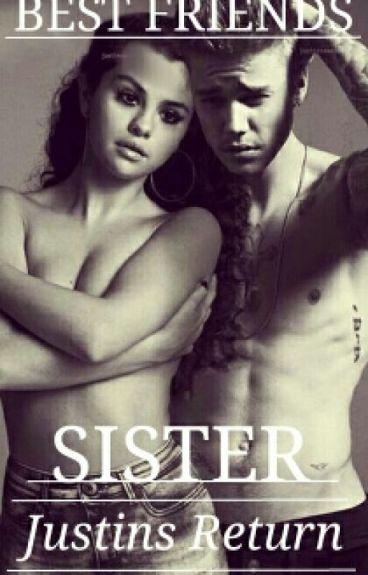 Best Friends Sister-Justins Return