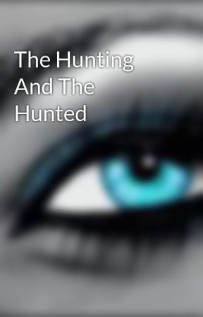 The Hunting And The Hunted by Izmaj1