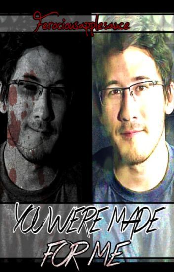 You were made for me- Markiplier x Reader