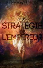 La stratégie de l'empereur (en pause) by stephwilson2
