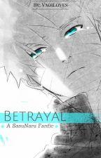 Betrayal ((A SasuNaru Fanfiction)) by I_Loves_I