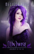 (Un)wise - Chapters 1 - 3 by MelissaHaag