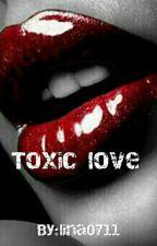 Toxic love by lina0711