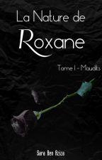 La nature de Roxane - tome 1 : Maudits by misspixiie99