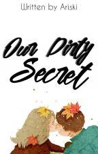 [1] Our Dirty Secret [New Edition] by Ariski