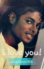 I love you! (Michael Jackson imagines) by candyfloss1958