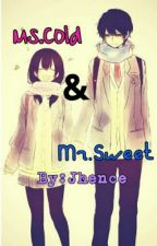 Ms.Cold And Mr.Sweet [EDITED] by MissJhence