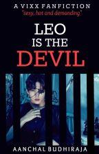 Leo Is The Devil (Vixx Fanfiction) by toohottobetrue2