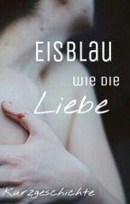 Eisblau wie die Liebe (Kurzgeschichte) by Lerilein