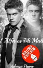 El Alfa es Mi mate? (Terminada) by Valerya_Mm