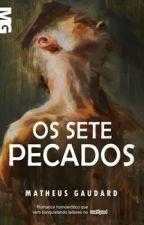 Os Sete Pecados (Romance Gay) by MatheusGaudard