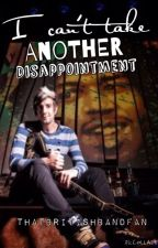 I Can't Take Another Disappointment || Jack Barakat {Completed} by rachelhorror