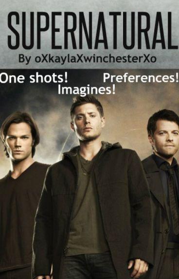 Supernatural One Shots And Imagines!