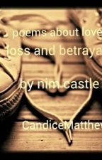 poems about love, loss, and betrayal by CandiceMatthews8