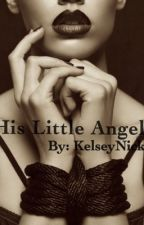 His Little Angel by KelseyNick