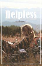 Helpless ➸ l.h by sad-soul