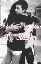 shawn mendes: my teacher by shawnfeatjacob