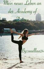 Mein neues Leben an der Academy of Dance by seeelllaa24