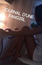 Journal d'une Fangirl. by AllBadMystery