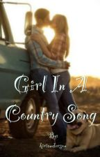 Girl in a Country Song by kirianderson