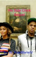 His Side Chick (Sequel) by Its__KaeMarieIV
