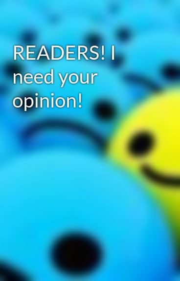 READERS! I need your opinion! by BLHS012