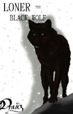 Loner- The Black Wolf by IvanNicholai