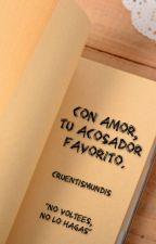 """""""Con amor, tu acosador favorito"""" by cruentismundis"""