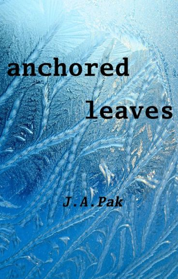 Anchored Leaves by creationwriter