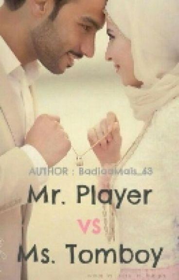 Mr. Player vs Ms. Tomboy