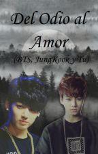 Del Odio al Amor (BTS, JungKook y Tu) by LaPanochaDeKookina