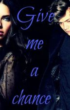 Give me a chance by Tomlinsonovaaa
