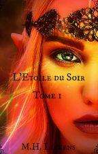L'Étoile du Soir  - Tome 1 : le Monde de Nahin by MathieuLiekens