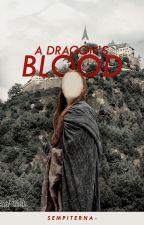 A Dragon's Blood by sempiterna-