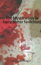 The Mystery Boy (a harry potter fanfiction) by halfbloodfangirl