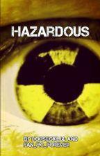 Hazardous by HorseGirl66