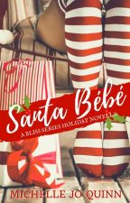 Santa Bebé (Last chance to read this!) by MichelleJoQuinn