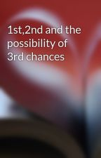 1st,2nd and the possibility of 3rd chances by anniejmcdonald