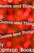 Quotes and Things by Camron_books