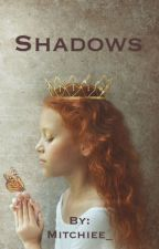 Shadows: Book 2 In The Through The Trees Series by lovatic_magic