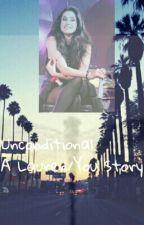 Unconditional a Lauren/You Story by CheeCheeAndChancho97