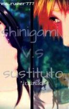shinigami vs sustituto. *ichiruki* by gabriela_rusher777