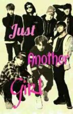 Just Another Girl (BTS Smut) by kawaiiJimin061213